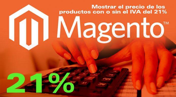 Magento Mostrar el precio de los productos con o sin el IVA del 21%